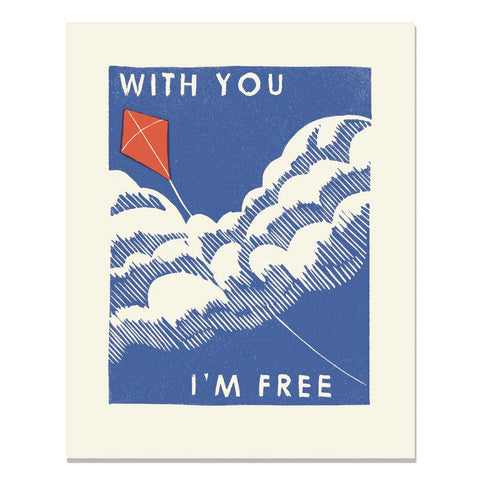 With You I'm Free Art Print