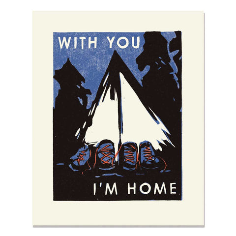 With You I'm Home Art Print