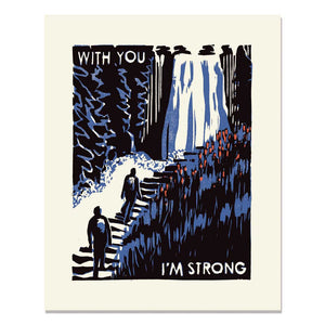 With You I'm Strong Art Print