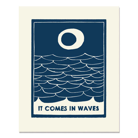 It Comes In Waves </h6>Art Print