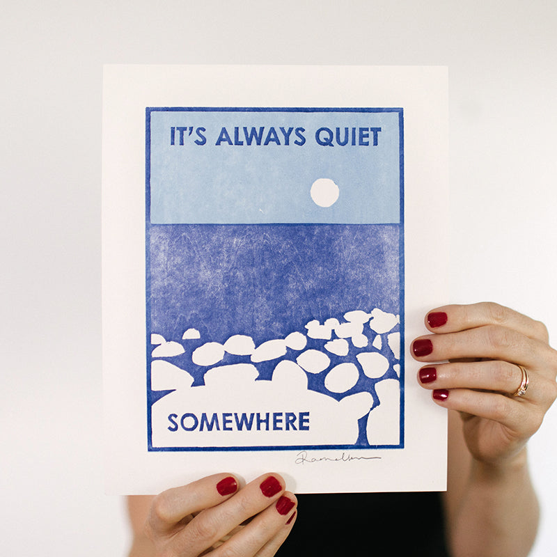 It's Always Quiet Somewhere Letterpress Art Print
