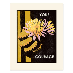 Your Courage Letterpress Art Print