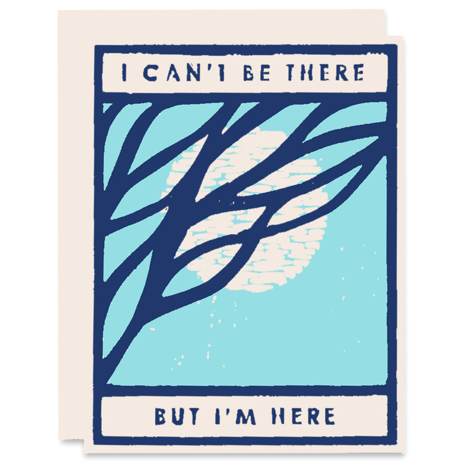Can't Be There But I'm Here (Moon) Letterpress Card