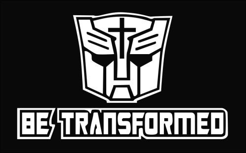 Be Transformed, Transformers - Die Cut Vinyl Sticker Decal
