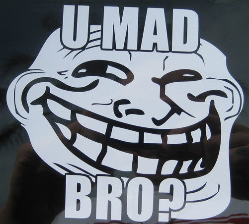 U MAD BRO? Troll Face Meme | Die Cut Vinyl Sticker Decal | Sticky Addiction