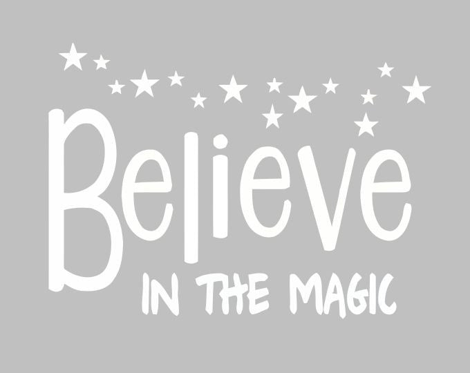 Believe In The Magic | Die Cut Vinyl Sticker Decal