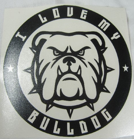 I Love My Bulldog | Die Cut Vinyl Sticker Decal | Sticky Addiction