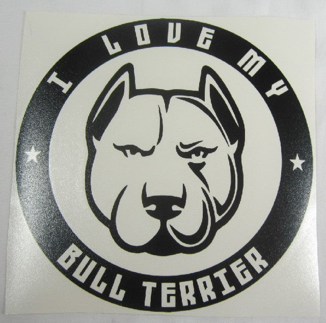 I Love My Bull Terrier | Die Cut Vinyl Sticker Decal | Sticky Addiction