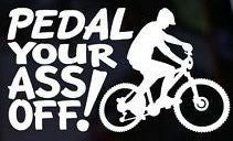 Cycling Pedal Your Ass Off | Die Cut Vinyl Sticker Decal Sticker | Sticky Addiction