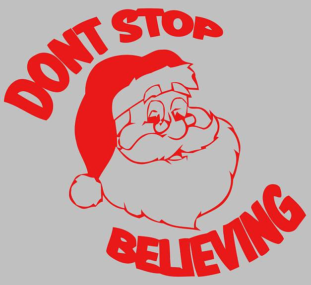 Santa Dont Stop Believing | Die Cut Vinyl Sticker Decal | Sticky Addiction