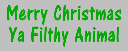 Merry Christmas Ya Filthy Animal |  Die Cut Vinyl Sticker Decal | Sticky Addiction