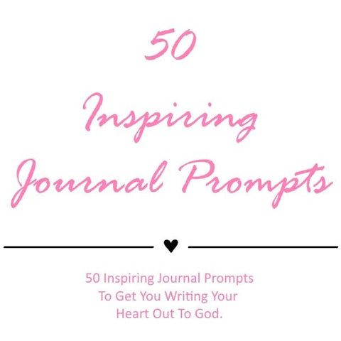 Fifty Inspiring Journal Prompts