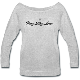 Pray Slay Love Wide Neck Sweatshirt