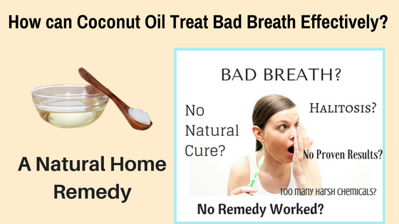 Bad Breath Treatment >> How Can Coconut Oil Treat Bad Breath Effectively Natural