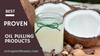 The Best Proven Oil Pulling Products on the Market