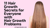 11 Hair Growth Secrets for Everyone with Hair Growth Problems