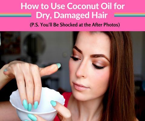 How to Use Coconut Oil for Dry Damaged Hair with After Photos