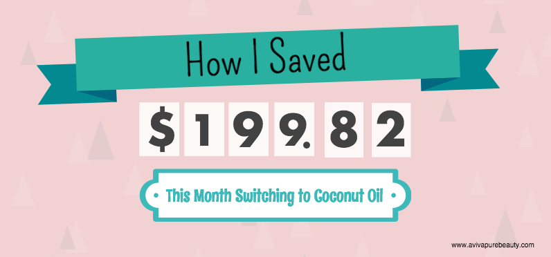 How I saved $199.82 this month switching to Coconut Oil