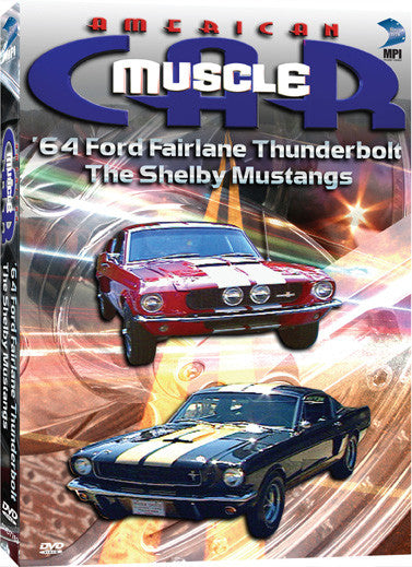 American Muscle Car: '64 Ford Fairlane Thunderbolt &The Shelby Mustangs - Box Art