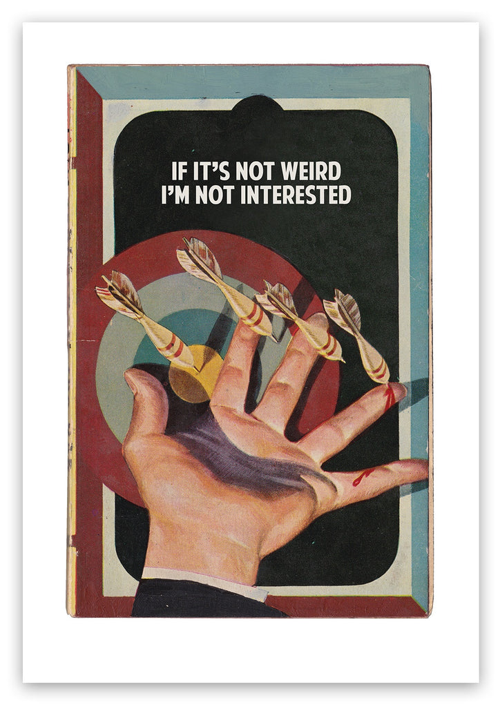 The Connor Brothers - If It's Not Weird I'm Not Interested - Limited Edition Signed Print