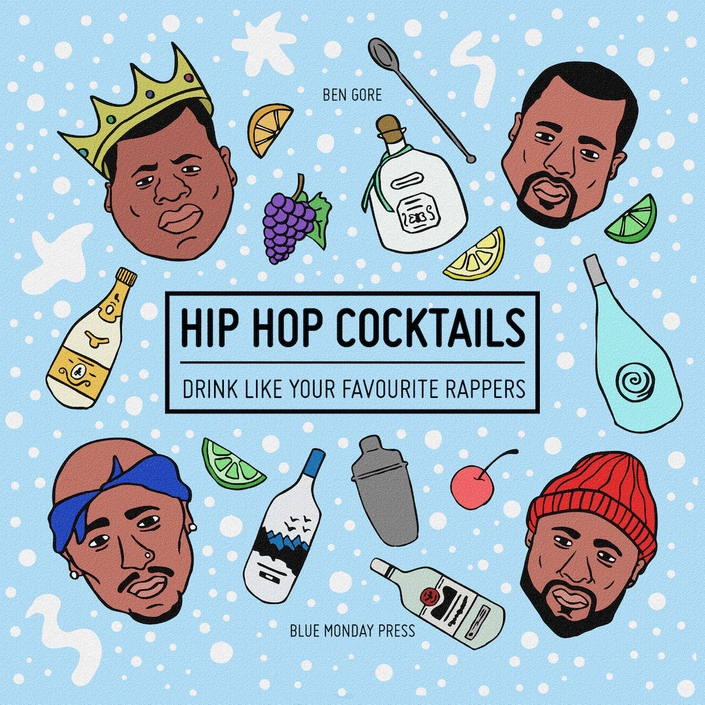Ben Gore - Hip Hop Cocktail Book