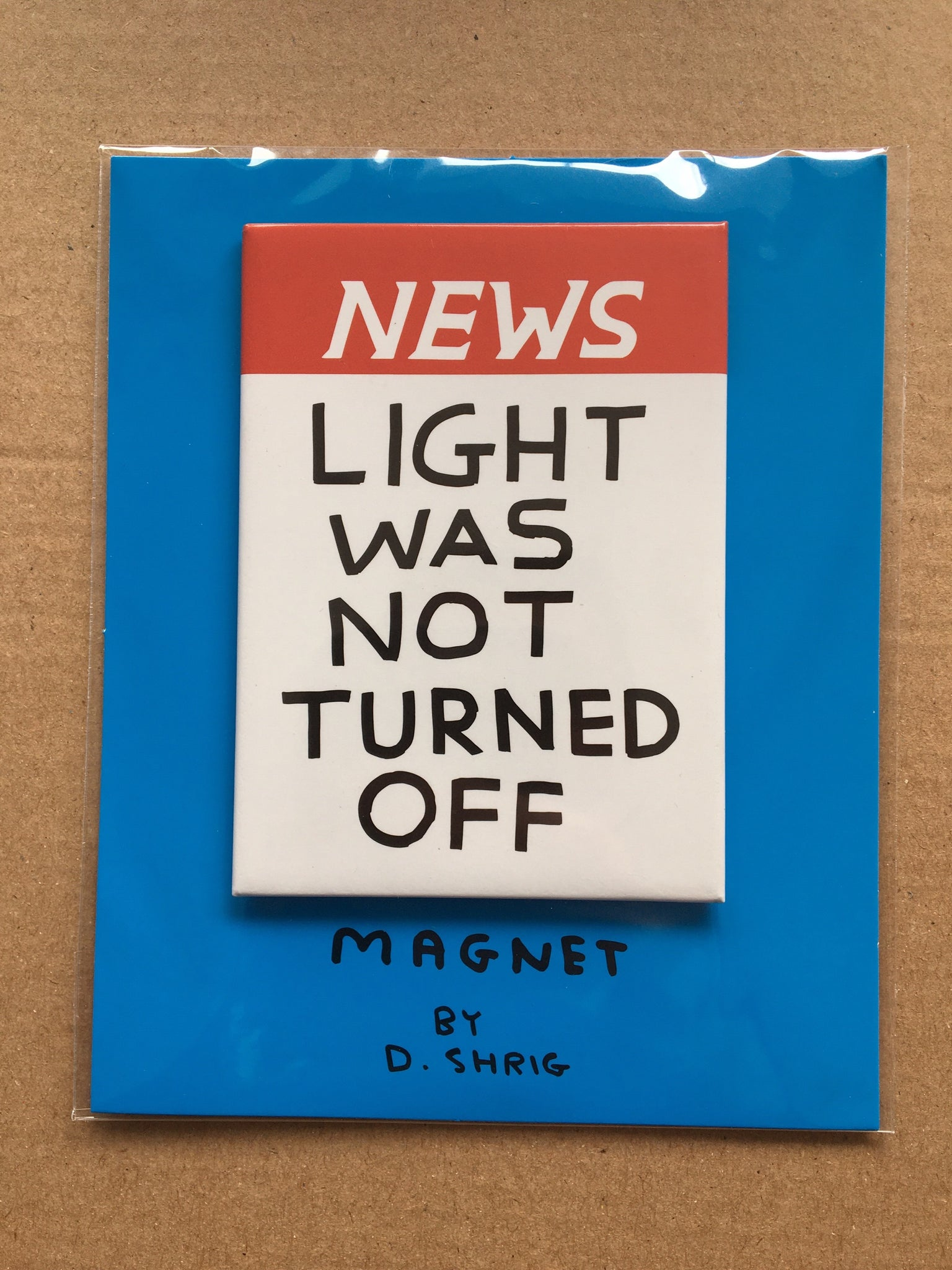 David Shrigley - Light Was Not Turned Off Magnet