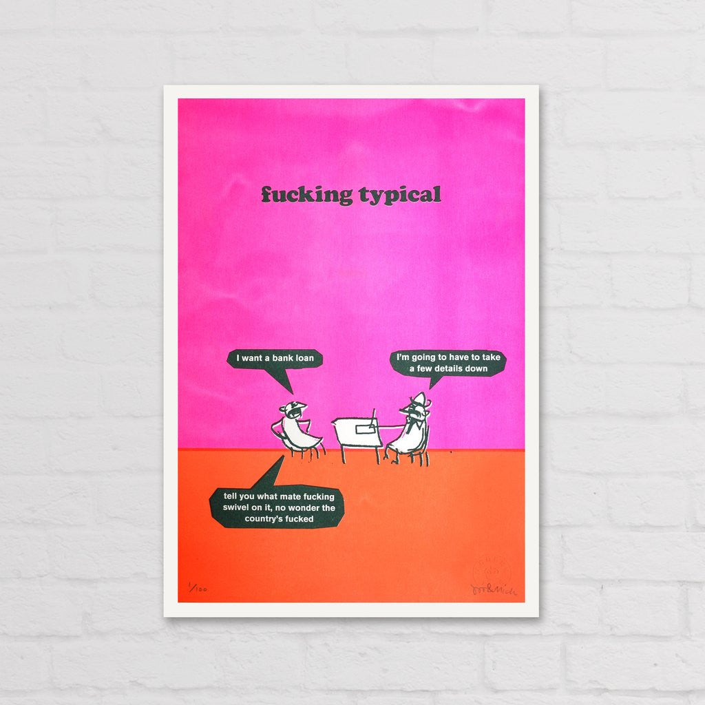 Modern Toss - Signed Limited Edition Print Fucking Typical