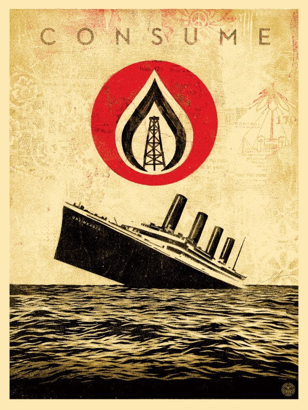 Shepard Fairey - Unsinkable Consumption