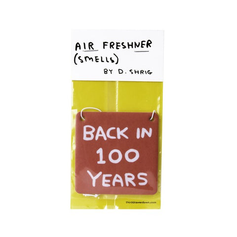 David Shrigley - Back In 100 Years Air Freshener