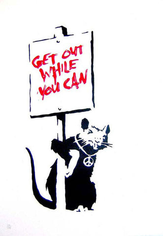 Banksy - Get Out While You Can (Unsigned)