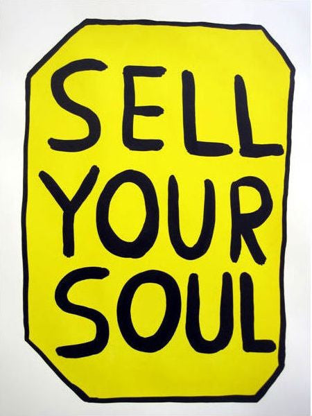 David Shrigley - Sell Your Soul - Signed Screenprint