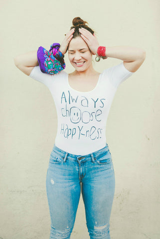 Always Choose Happy-Ness - The Realness Co.  - 1