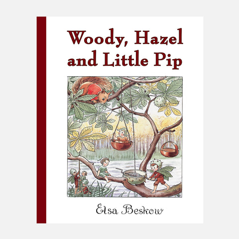 Elsa Beskow - Woody, Hazel and Little Pip