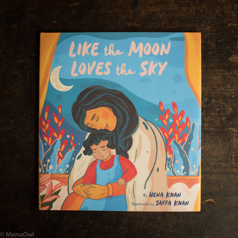 Hena Khan - Like The Moon Loves The Sky