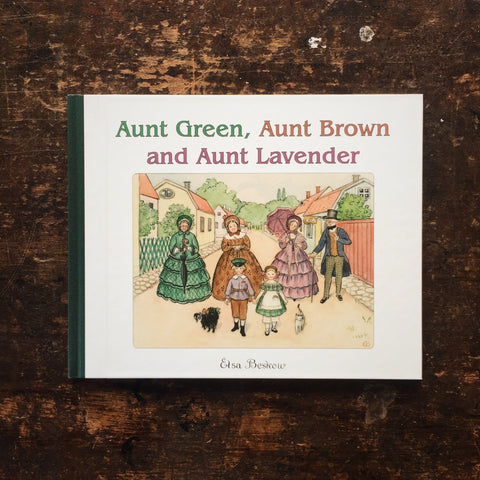 Elsa Beskow - Aunt Green, Aunt Brown and Aunt Lavender