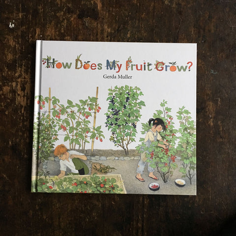 Gerda Muller - How Does My Fruit Grow?