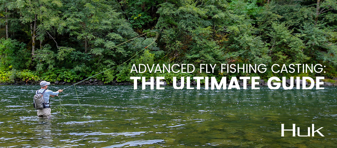 advanced fly fishing casting ultimate guide