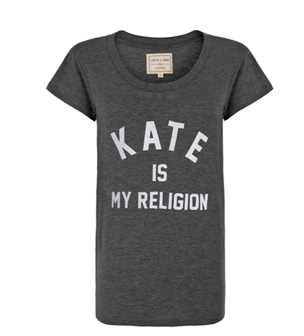 ELEVEN PARIS FATWOM W KATE IS MY RELIGION T-Shirt