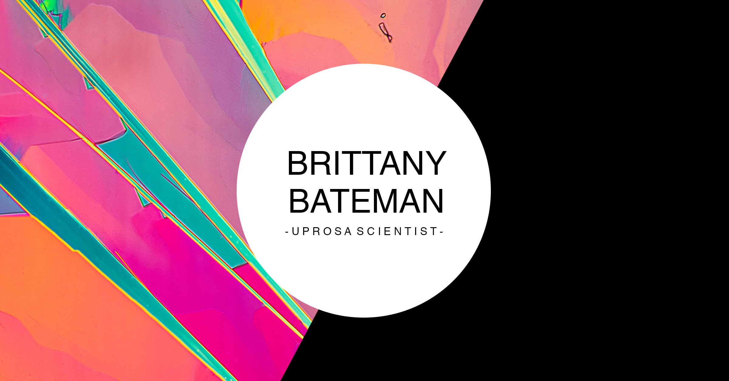 Brittany Bateman - UPROSA Scientist Collection