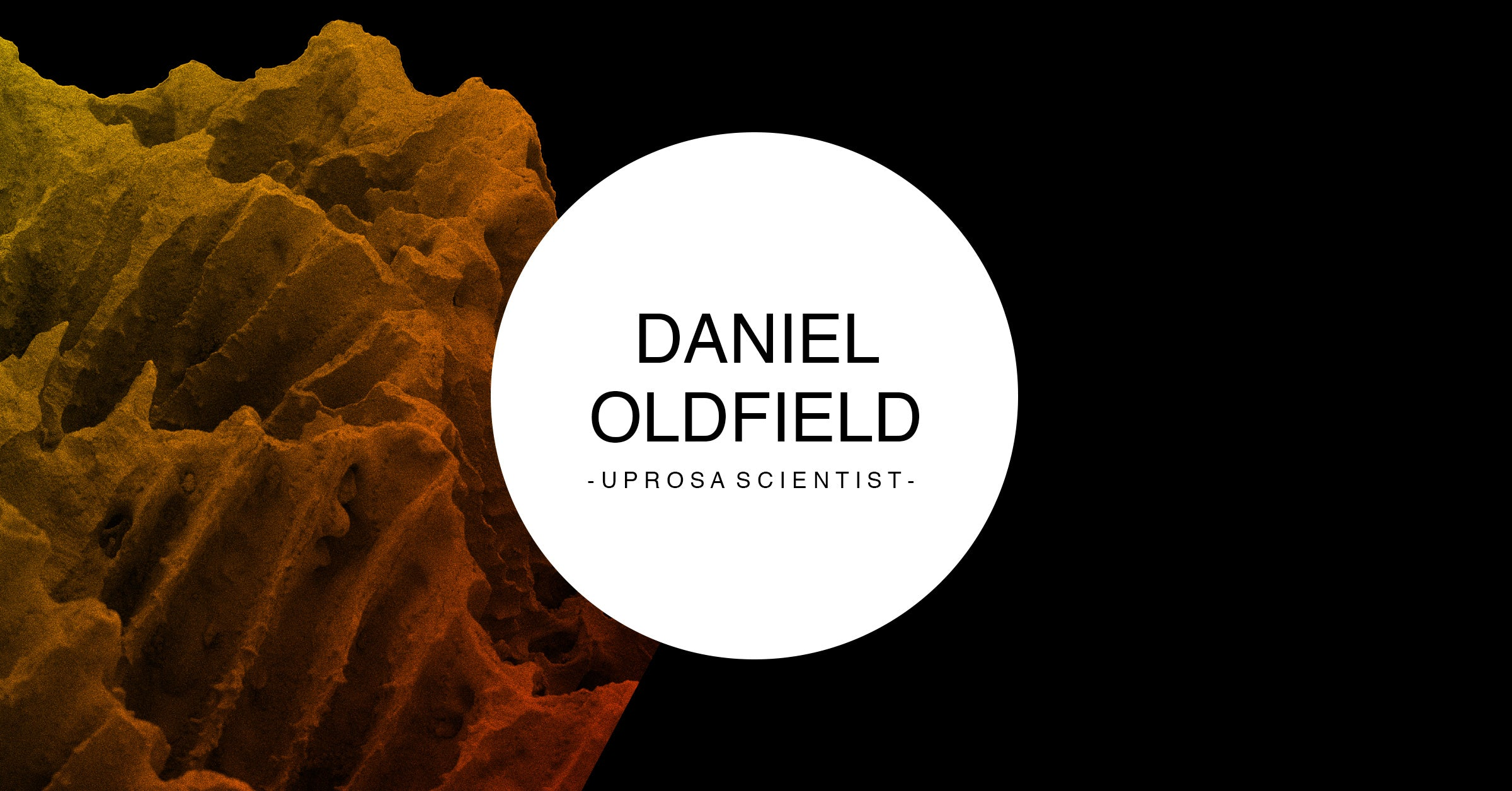 Daniel Oldfield - UPROSA Scientist Collection