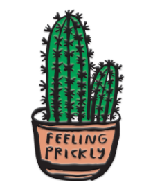 Feeling Prickly - Pin