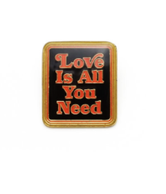Love Is All You Need - Pin