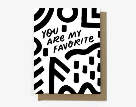 You Are My Favorite - Card