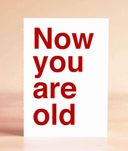 Now You Are Old - Card