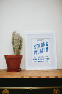 Here's to Strong Women - Letterpress Print