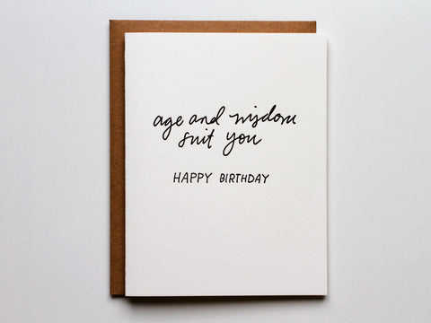 Age and Wisdom Suit You - Card