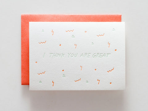 I Think You Are Great - Card