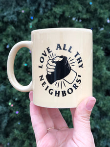 Love All Thy Neighbors - Mug