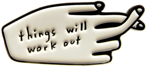 Things Will Work Out - Pin