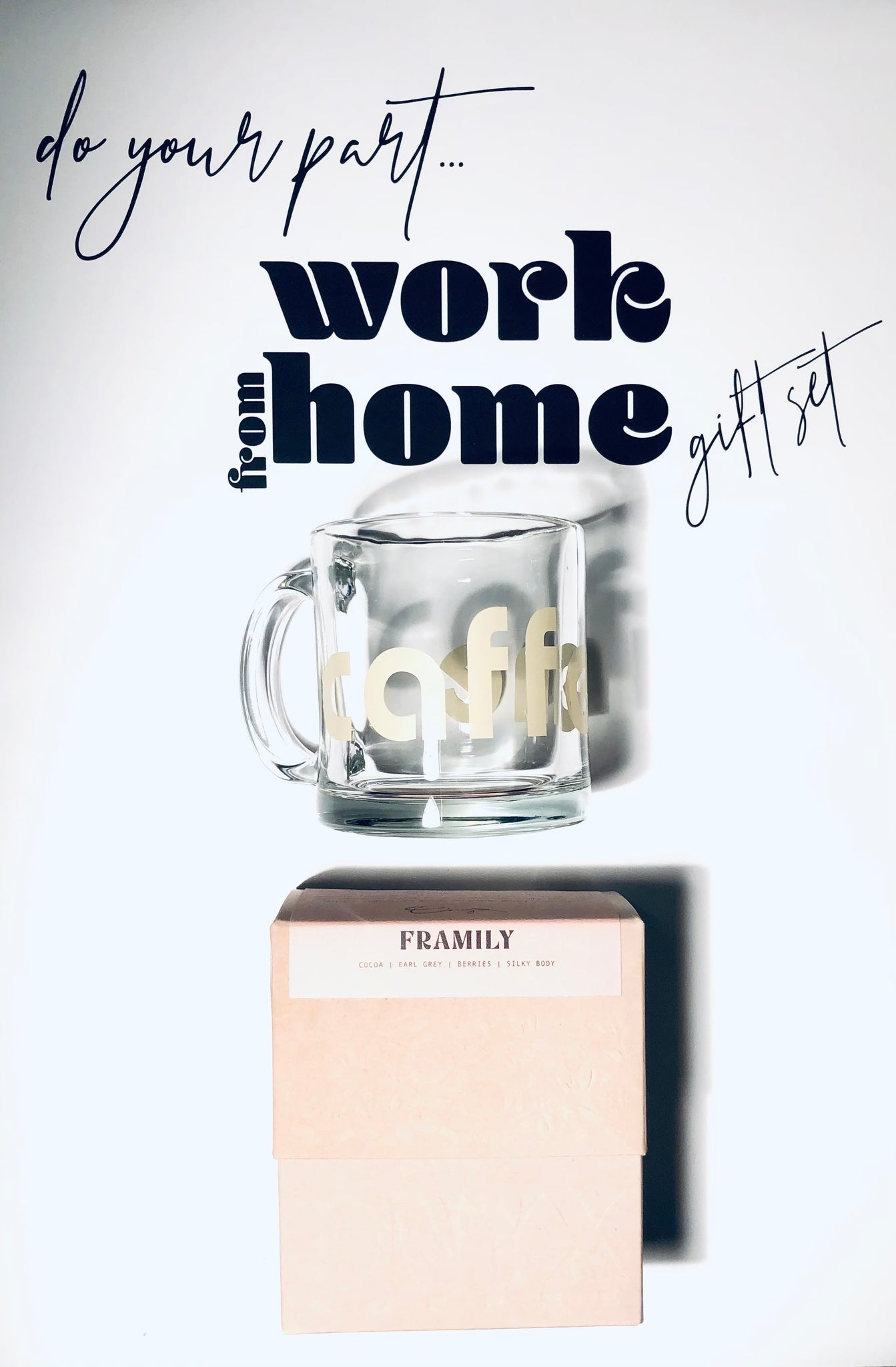 Do Your Part - Work From Home - Gift Set